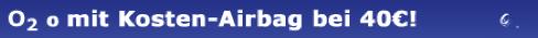 o2 o wieder mit 40 Euro Kostenairbag = 40 Euro Handyflatrate - Bildschirmhintergrund